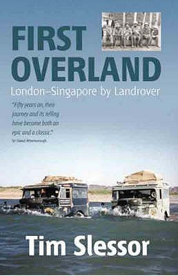 First Overland: London - Singapore by Land Rover