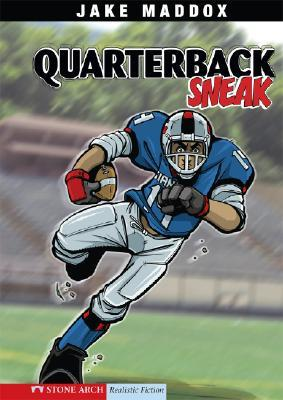 Quarterback Sneak by Jake Maddox