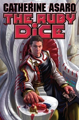The Ruby Dice by Catherine Asaro