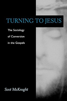 Turning to Jesus by Scot McKnight