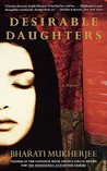 Desirable Daughters by Bharati Mukherjee