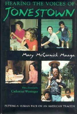 Hearing the Voices of Jonestown by Mary McCormick Maaga