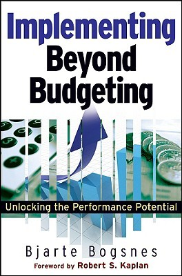 Implementing Beyond Budgeting by Bjarte Bogsnes