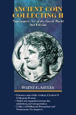 Ancient Coin Collecting II: Numismatic Art of the Greek World: No. II