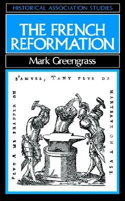 The French Reformation by Mark Greengrass
