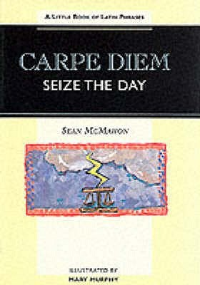 Carpe Diem: Seize The Day: A Little Book Of Latin Phrases