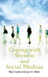 Coping with Shyness and Social Phobia: A Guide to Understanding and Overcoming Social Anxiety