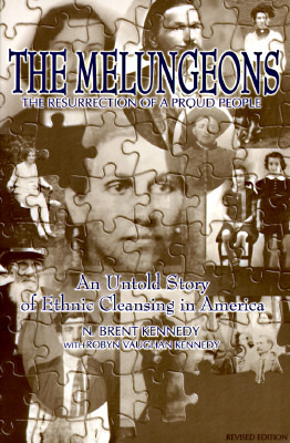 The Melungeons by N. Brent Kennedy