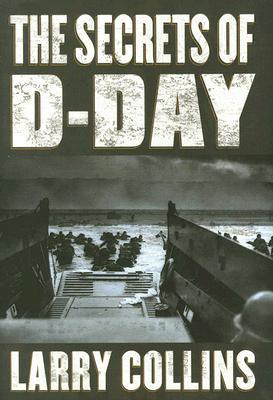 The Secrets of D-Day by Larry Collins