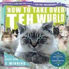 How to Take Over Teh Wurld by Professor Happycat