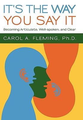 It's the Way You Say It - Carol A. Fleming