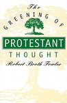 The Greening of Protestant Thought