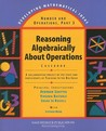 Reasoning Algebraically about Operations Casebook: A Collaborative Project by the Staff and Participants of Teaching to the Big Ideas