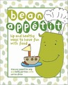 Bean Appétit: Healthy Ways to Have Fun with Food