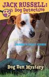 Dog Den Mystery (Jack Russell Dog Detective, #1)