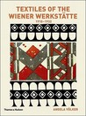 Textiles of the Wiener Werstatte, 1910-1932