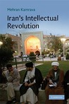 Iran's Intellectual Revolution (Cambridge Middle East Studies)