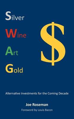 Swag: Alternative Investments for the Coming Decade