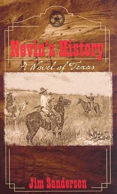 Nevin's History: A Novel of Texas