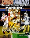 Archie, Peyton, and Eli Manning: Football's Royal Family