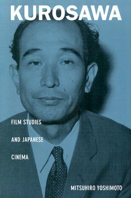 Kurosawa: Film Studies and Japanese Cinema