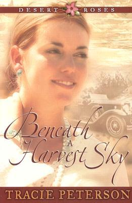Beneath a Harvest Sky by Tracie Peterson