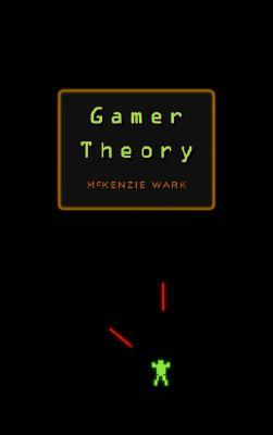 Gamer Theory by McKenzie Wark