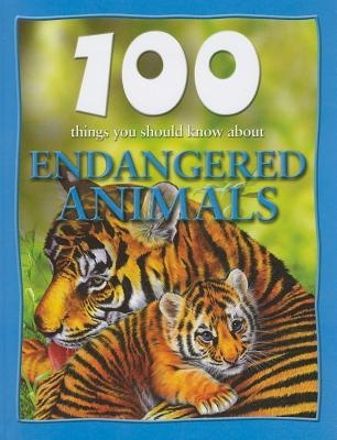 100 Things You Should Know about Endangered Animals by Steve Parker