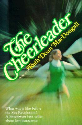 The Cheerleader by Ruth Doan MacDougall