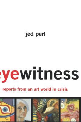 Eyewitness: Reports From An Art World In Crisis