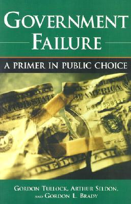 Government Failure by Gordon Tullock