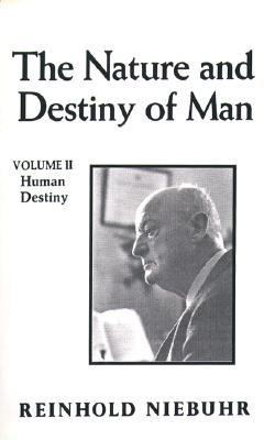 The Nature and Destiny of Man, Vol 2