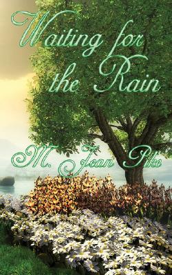 Waiting for the Rain by M. Jean Pike