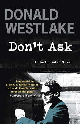 Don't Ask by Donald E. Westlake