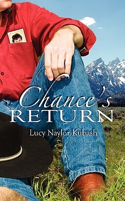 Chance's Return by Lucy Naylor Kubash