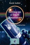 Setting-Up a Small Observatory: From Concept to Construction