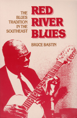 Red River Blues: THE BLUES TRADITION IN THE SOUTHEAST