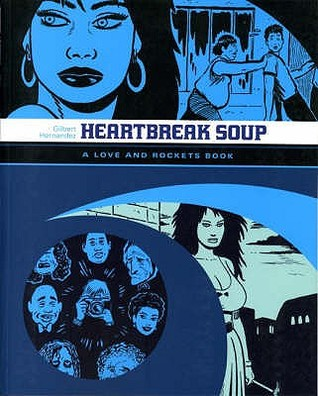Heartbreak Soup by Gilbert Hernández