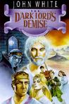 The Dark Lord's Demise (The Archives of Anthropos, #6)