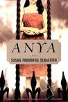 Anya by Susan Fromberg Schaeffer