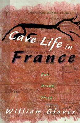 Cave Life in France: Eat, Drink, Sleep...