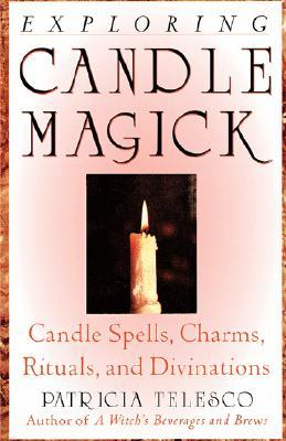 Exploring Candle Magick by Patricia J. Telesco