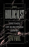 The Holocaust: The Fate of European Jewry, 1932-1945 (Studies in Jewish History (Oxford Hardcover))