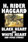 Black Heart and White Heart and Other Stories