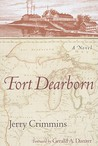 Fort Dearborn: A Novel