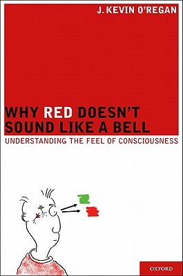 Why Red Doesn't Sound Like a Bell: Understanding the Feel of Consciousness