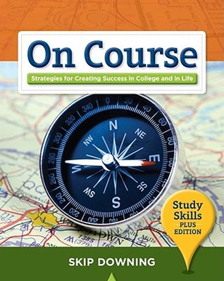 On Course, Study Skills: Strategies for Creating Success in College and in Life