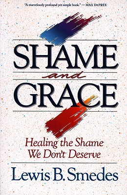 Shame and Grace by Lewis B. Smedes