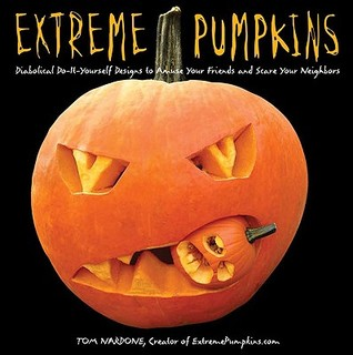 Extreme Pumpkins by Tom Nardone