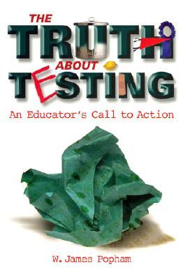 Truth about Testing by W. James Popham